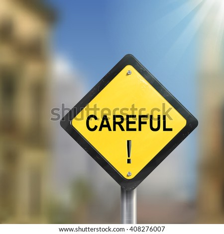 3d illustration of yellow roadsign of careful  isolated on blurred street scene - stock photo