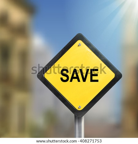 3d illustration of yellow roadsign of save isolated on blurred street scene - stock photo
