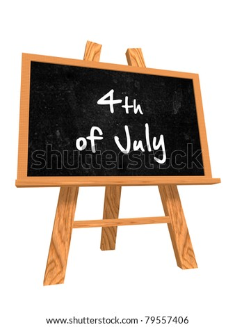3d isolated blackboard with easel with text - 4th of July - stock photo