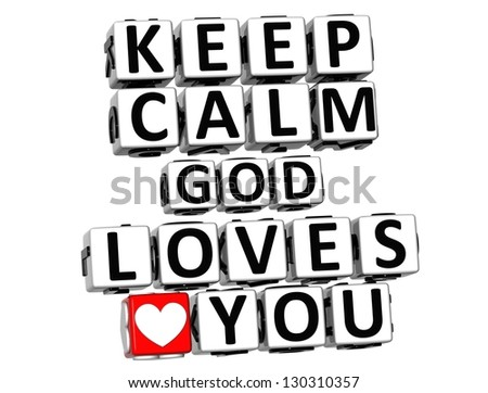 3D Keep Calm God Loves You Button Click Here Block Text over white background - stock photo