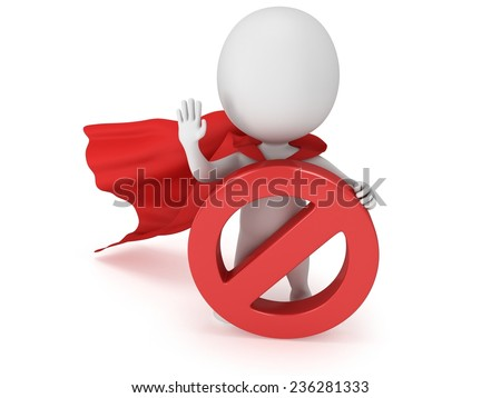 3d man - brave superhero with red cloak and forbidden sign. Isolated on white 3d render. Ban, web, no concept - stock photo