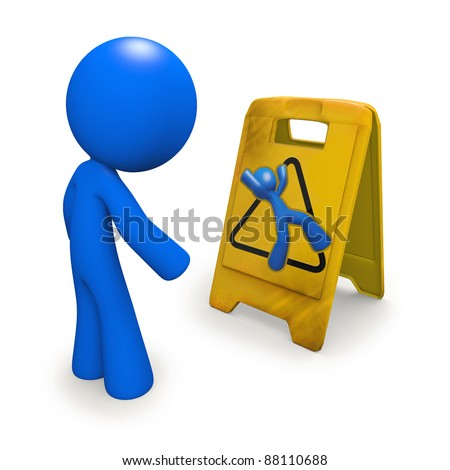 "3d man looking at danger warning sign (generally recognized as ""Wet Floor"") and heeding the warning. - stock photo"