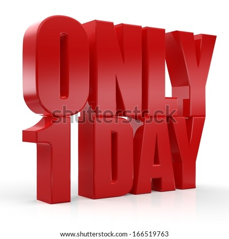 3d only one day text on white background - stock photo