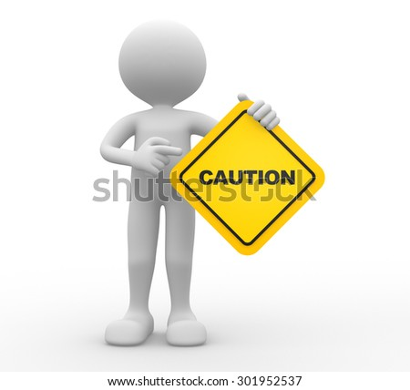 3d people - man, person holding road sign of caution - stock photo