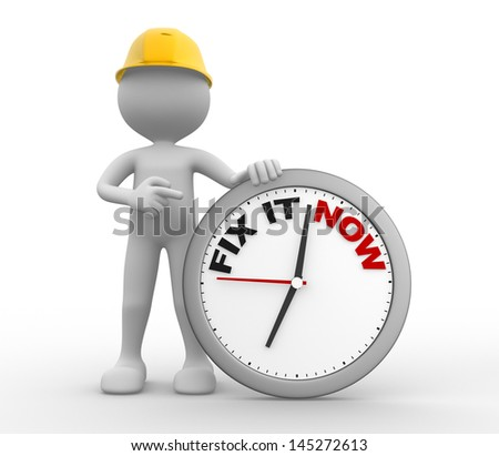 """3d people - man, person with a clock and text """"fix it now"""" - stock photo"""