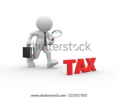 "3d people - man, person with a magnifying glass and word ""tax"". Businessman - stock photo"