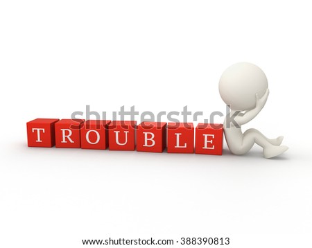 3d person and a cubes with word TROUBLE isolated on white background - stock photo