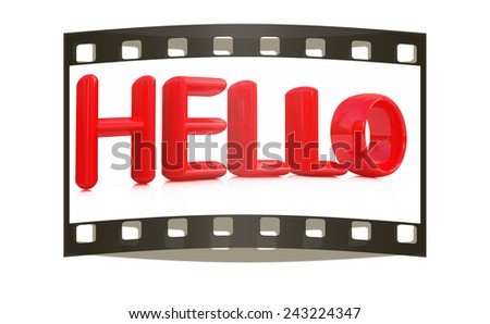 "3d red text ""hello"" on a white background. The film strip - stock photo"