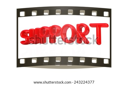 """3d redl text """"support"""" on a white background. The film strip - stock photo"""