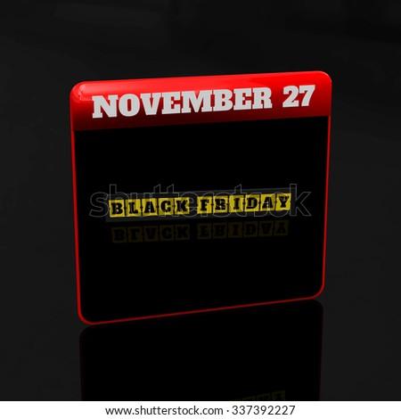 3D Render: Black Friday, calendar, Isolated on black background. - stock photo