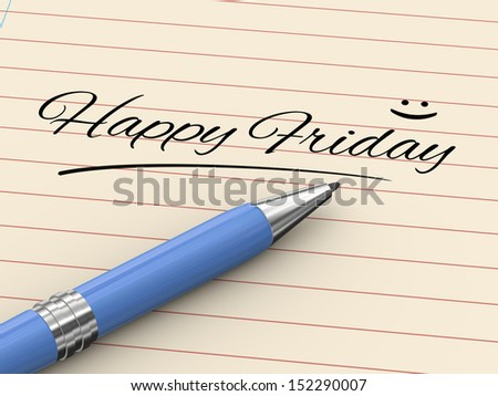 3d render of pen on paper written happy friday - stock photo