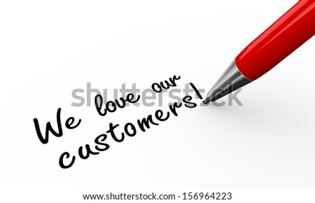 3d render of pen writing we love our customers on white paper background - stock photo