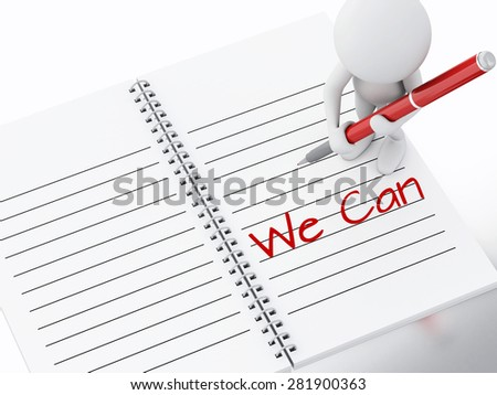 3d renderer illustration. White people writing we can on notebook page - stock photo