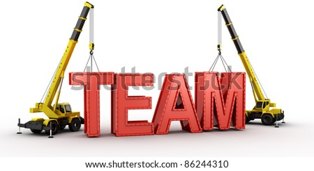 3d rendering of a mobile crane lifting the last letters in place to spell the word TEAM, to illustrate the concept of building a team. - stock photo