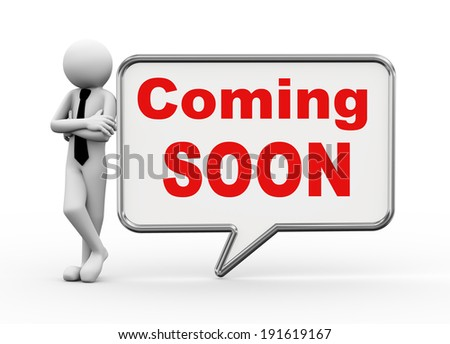3d rendering of business person standing with coming soon bubble speech. 3d white people man character. - stock photo