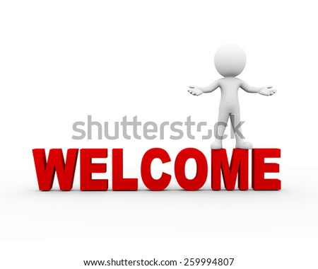 3d rendering of man standing on word welcome with welcome gesture pose. 3d white person people man - stock photo