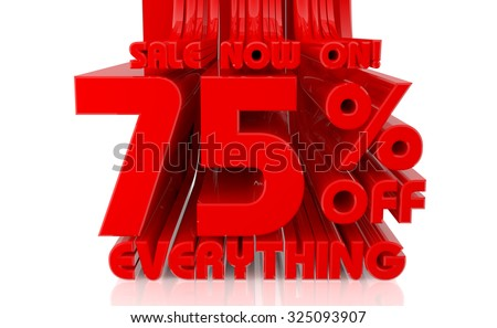 3D SALE NOW ON 75% OFF EVERYTHING word on white background 3d rendering - stock photo