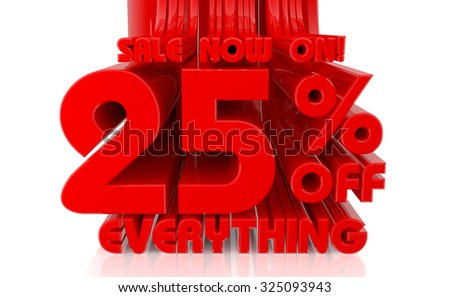 3D SALE NOW ON 25% OFF EVERYTHING word on white background 3d rendering - stock photo