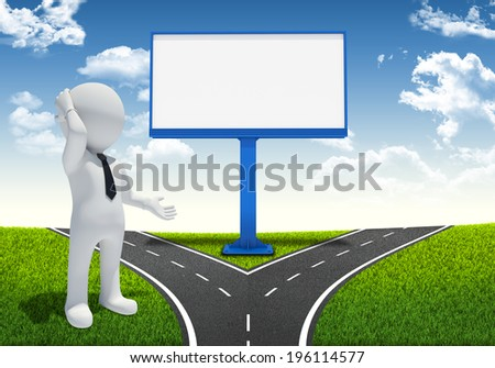 3d white man and large blank billboard. Fork in the road on background - stock photo