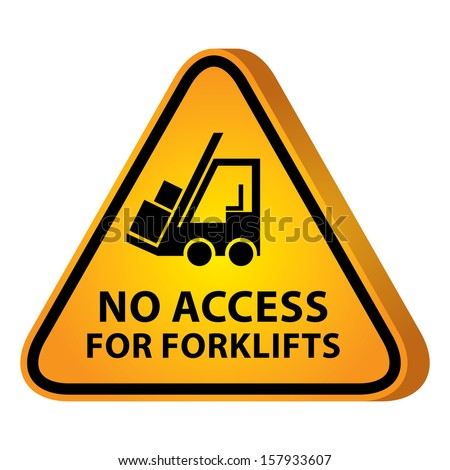 3D Yellow Glossy Style Triangle Caution Plate For Safety Present By No Access For Forklifts With Forklift Truck Sign Isolated on White Background - stock photo