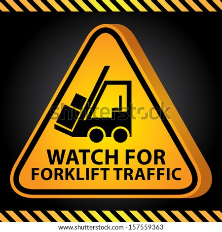 3D Yellow Glossy Style Triangle Caution Plate For Safety Present By Watch For Forklift Traffic With Forklift Truck Sign in Dark Background  - stock photo