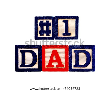 #1 Dad written in colorful wooden blocks, isolated on white - stock photo