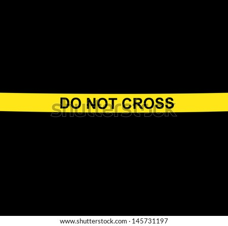 """DO NOT CROSS"" yellow warning tape against black background - stock photo"