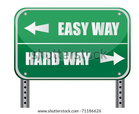 """Easy Way, Hard Way"" Road Sign illustration design - stock photo"