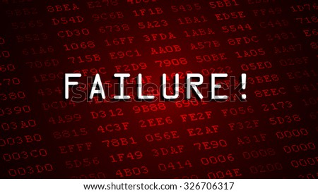 """""""Failure"""" Message in front of digital numbers - stock photo"""