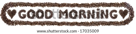 """Good Morning"" Made from whole coffee beans - stock photo"