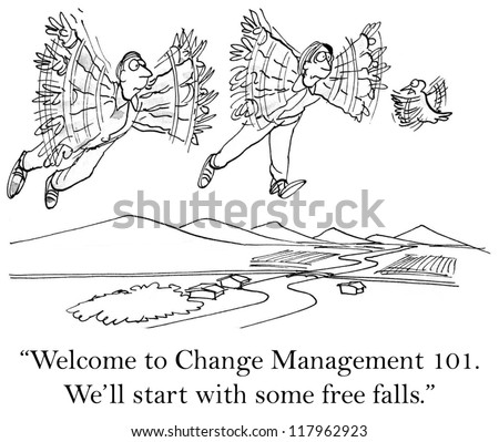 """Good morning, welcome to Change Management 101."" - stock photo"
