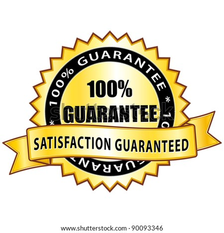 100% guarantee. Satisfaction guaranteed golden icon. - stock photo