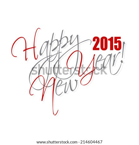 2015 Happy new year hand lettering. - stock photo