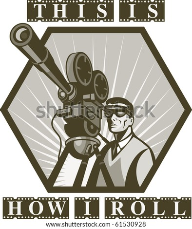 """illustration of a Vintage movie or television film camera viewed from a low angle done in retro style with wording """"this is how i roll"""" - stock photo"""