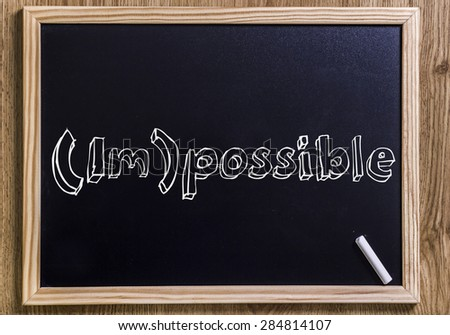 (Im)possible- New chalkboard with 3D outlined text - on wood - stock photo