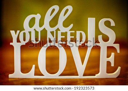 Image of a the sign all you need is love - stock photo