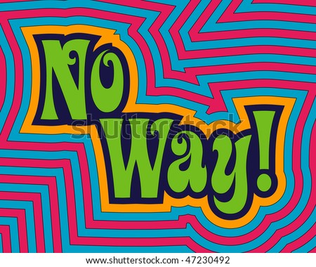 (Jpg) 'No Way!' with fun, bright offset bands. (A vector eps10 version is also available) - stock photo