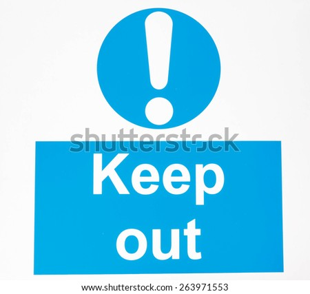 """Keep out "" danger sign   - stock photo"
