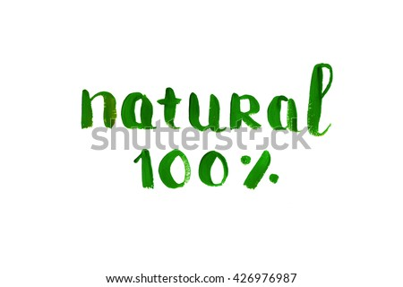 100% natural green grunge gouache lettering. Eco friendly concept for stickers, banners, cards, advertisement. Ecology nature design. - stock photo