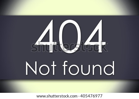 404 Not found - business concept with text - horizontal image - stock photo
