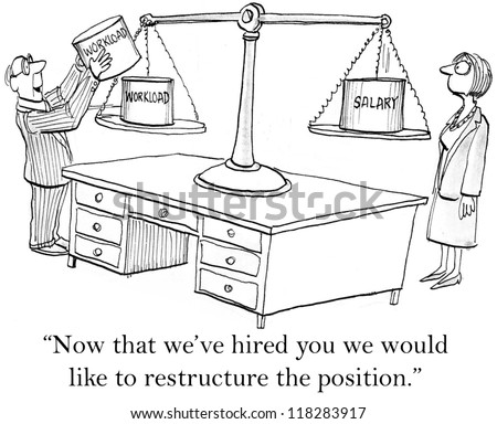 """""""Now that we've hired you we'd like to restructure the position."""" - stock photo"""