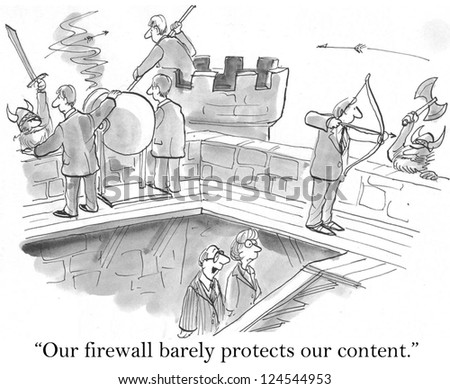 """""""Our firewall barely protects our content"""" against raiders. - stock photo"""