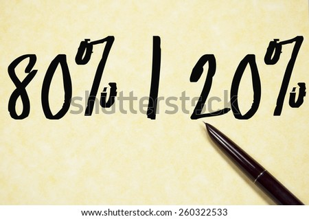 80 percent and 20 percent sign write on paper  - stock photo