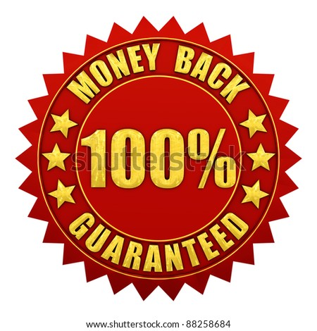 100 percent money back guaranteed , red and gold warranty label isolated on white - stock photo