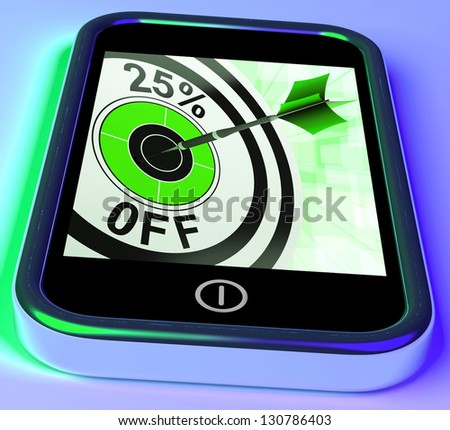 25 Percent Off On Smartphone Shows Selected Discounts And Promotions - stock photo