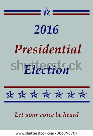 2016 Presidential Election - Let Your Voice Be Heard - Illustration - stock photo