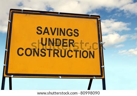 'Savings Under Construction' Sign - stock photo