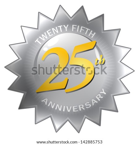 25th Anniversary Seal - A silver twenty fifth 25th anniversary seal isolated over a white background. - stock photo