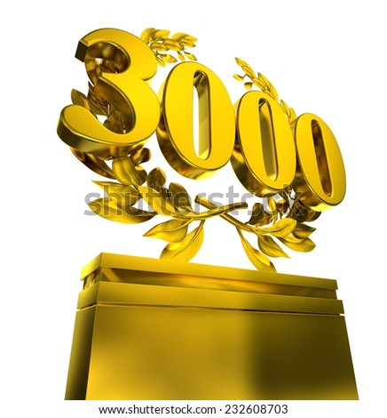 3000,tree-thousand, number in golden letters at a pedestrial with laurel wreath on white background - stock photo