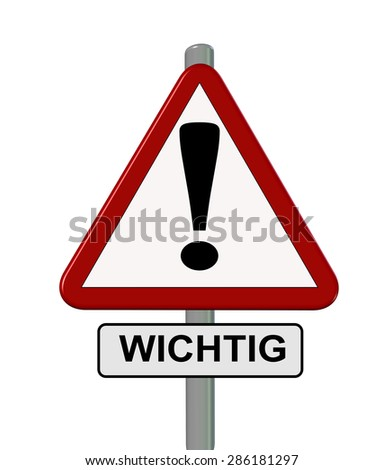 """ wichtig ""  important in German language - traffic sing - stock photo"